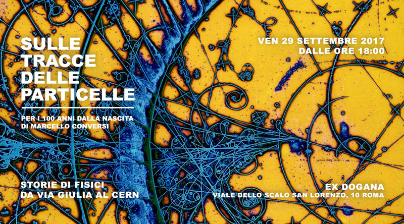 SULLE TRACCE DELLE PARTICELLE, A ROMA UNA SERATA IN MEMORIA DI MARCELLO CONVERSI